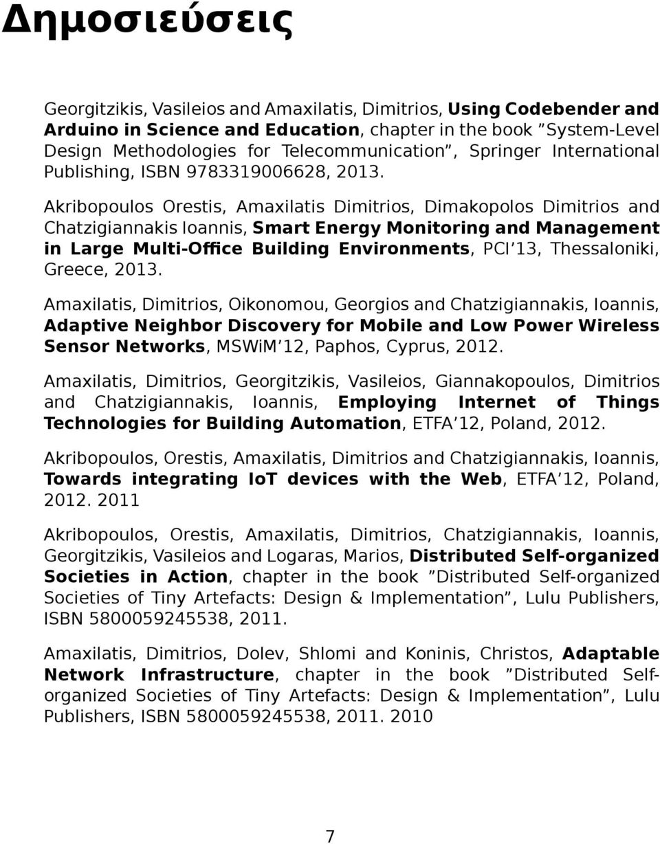 Akribopoulos Orestis, Amaxilatis Dimitrios, Dimakopolos Dimitrios and Chatzigiannakis Ioannis, Smart Energy Monitoring and Management in Large Multi-Office Building Environments, PCI 13,
