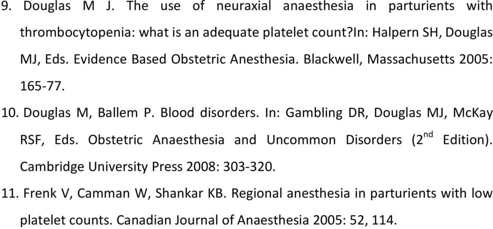 Blood disorders. In: Gambling DR, Douglas MJ, McKay RSF, Eds. Obstetric Anaesthesia and Uncommon Disorders (2 nd Edition).