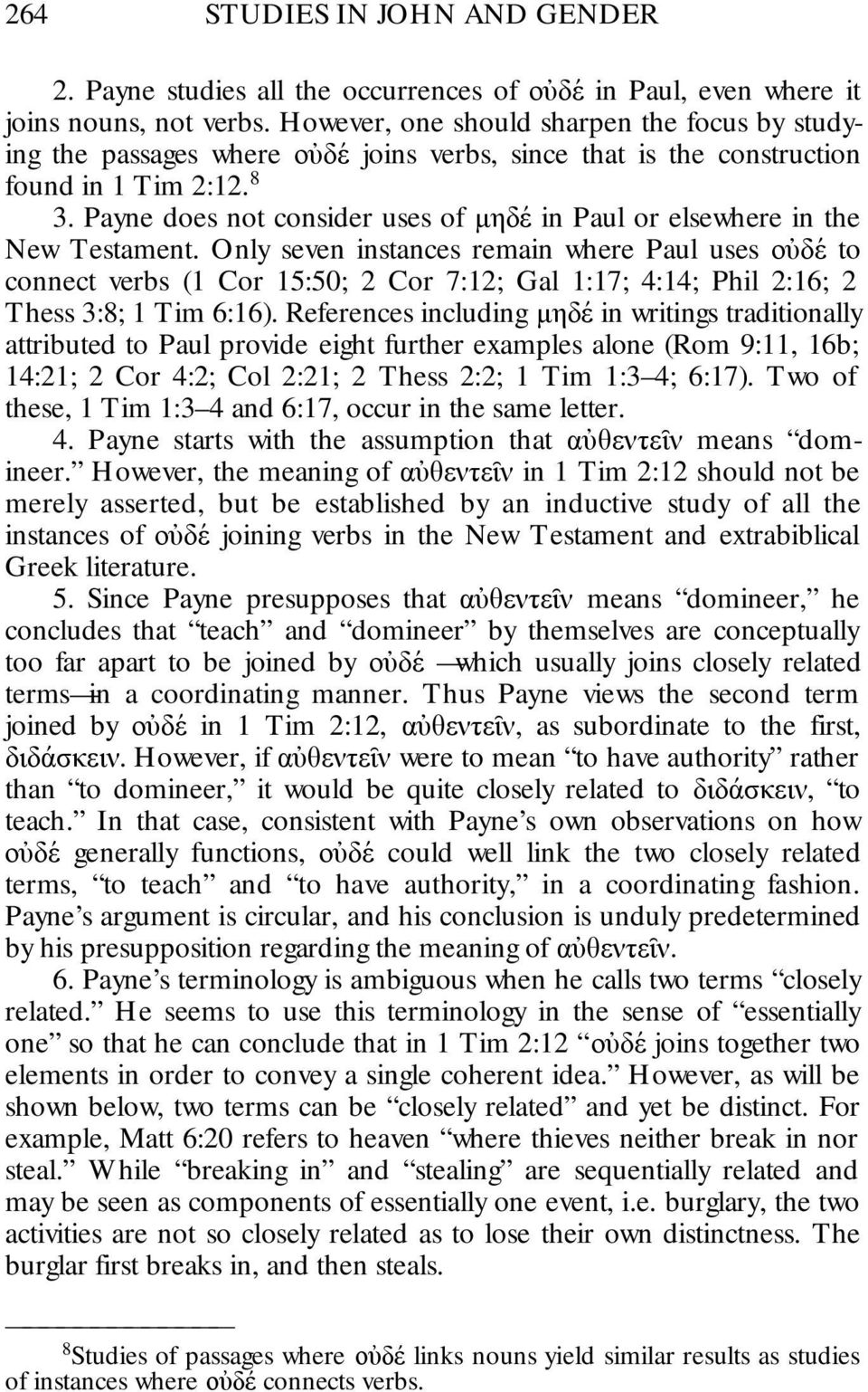 Payne does not consider uses of μηδε in Paul or elsewhere in the New Testament.