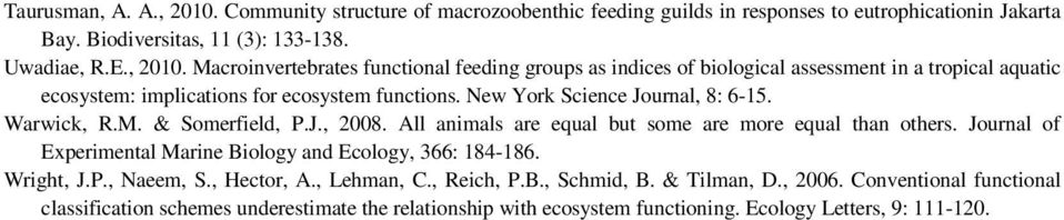 Journal of Experimental Marine Biology and Ecology, 366: 184-186. Wright, J.P., Naeem, S., Hector, A., Lehman, C., Reich, P.B., Schmid, B. & Tilman, D., 2006.
