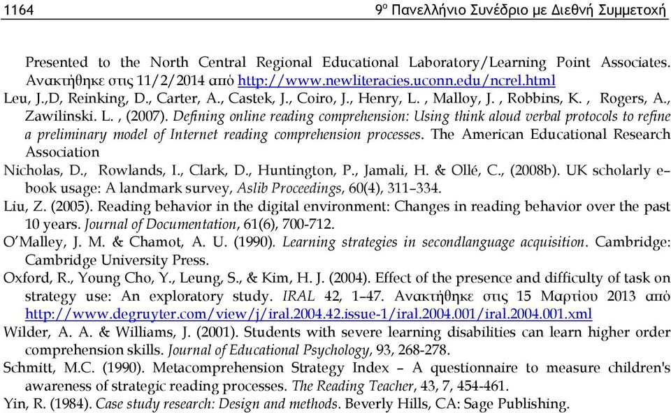 Defining online reading comprehension: Using think aloud verbal protocols to refine a preliminary model of Internet reading comprehension processes.