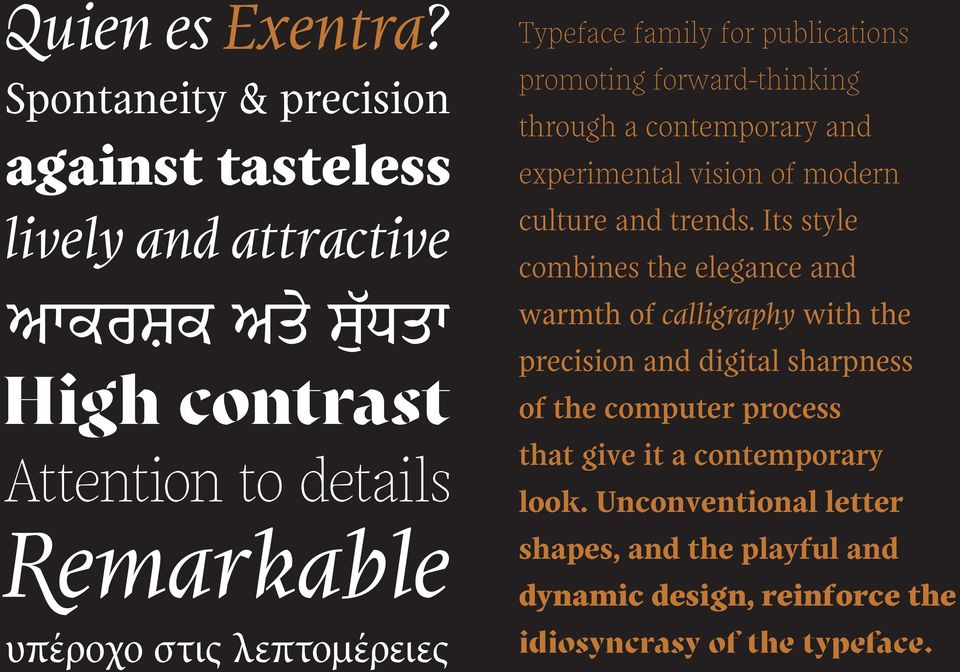 Typeface family for publications promoting forward-thinking through a contemporary and experimental vision of modern culture and trends.