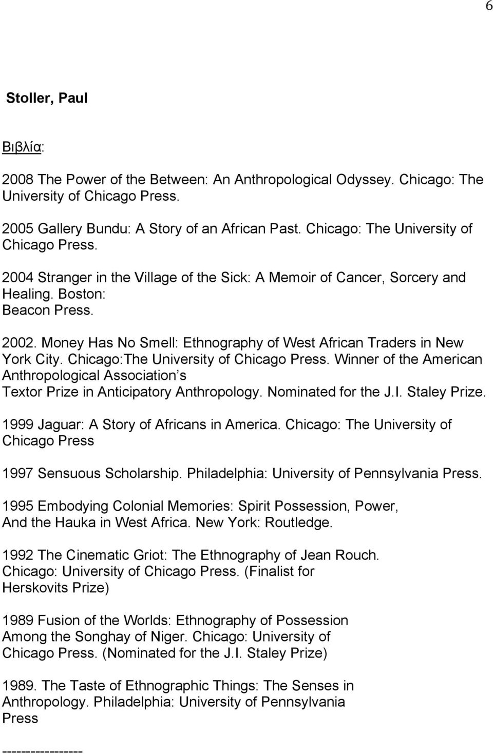 Money Has No Smell: Ethnography of West African Traders in New York City. Chicago:The University of Chicago Press.