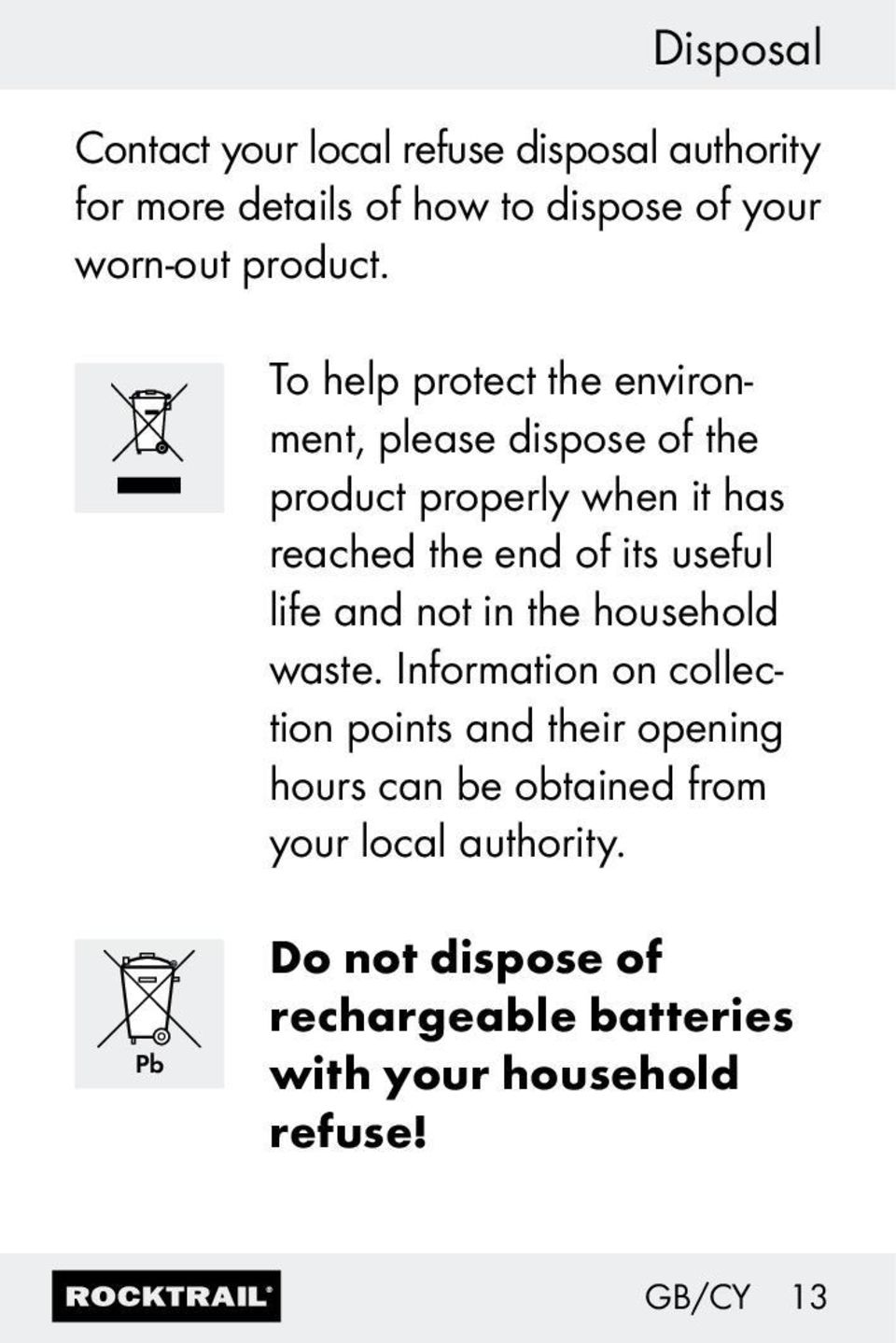 To help protect the environment, please dispose of the product properly when it has reached the end of its