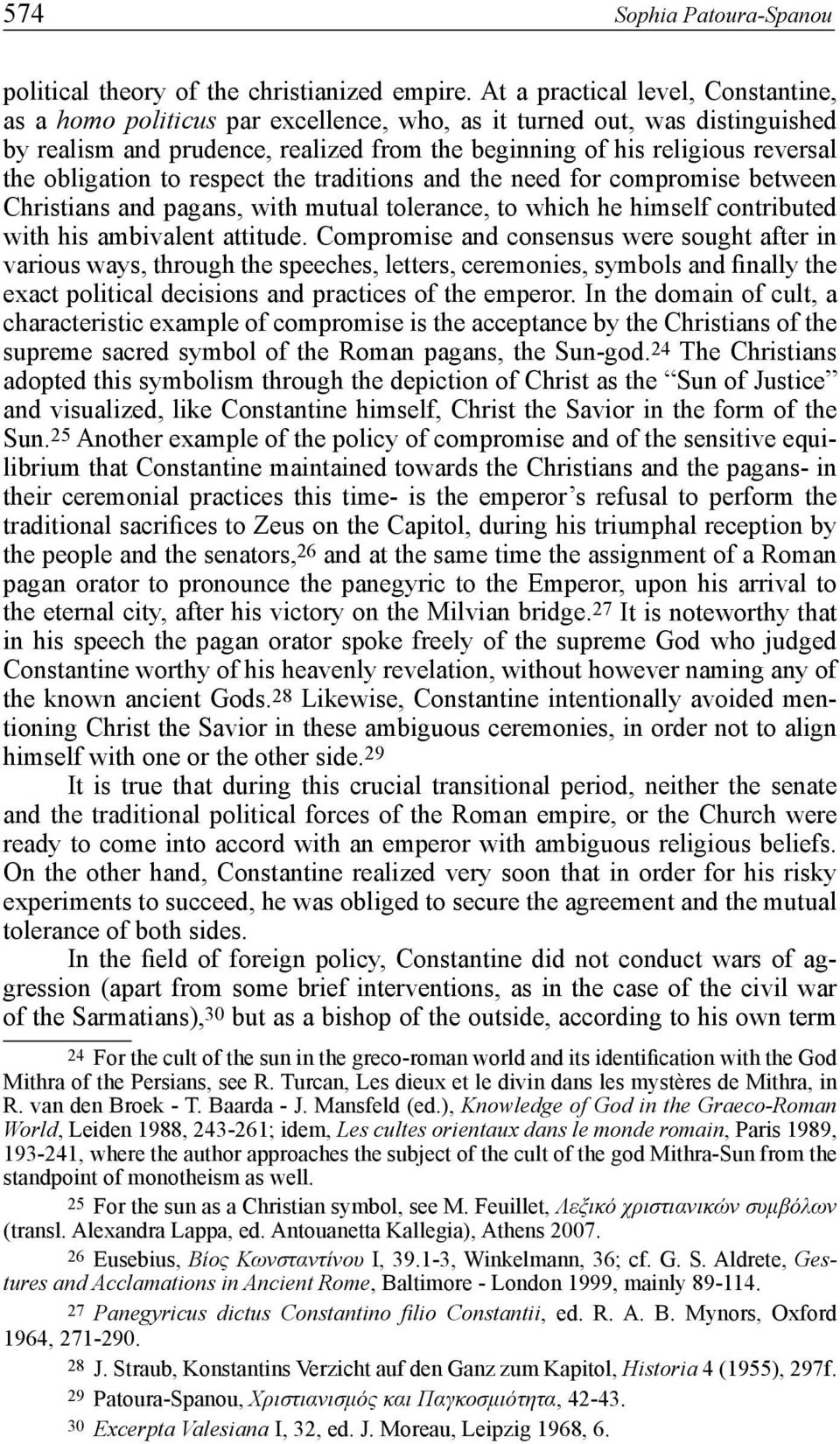obligation to respect the traditions and the need for compromise between Christians and pagans, with mutual tolerance, to which he himself contributed with his ambivalent attitude.