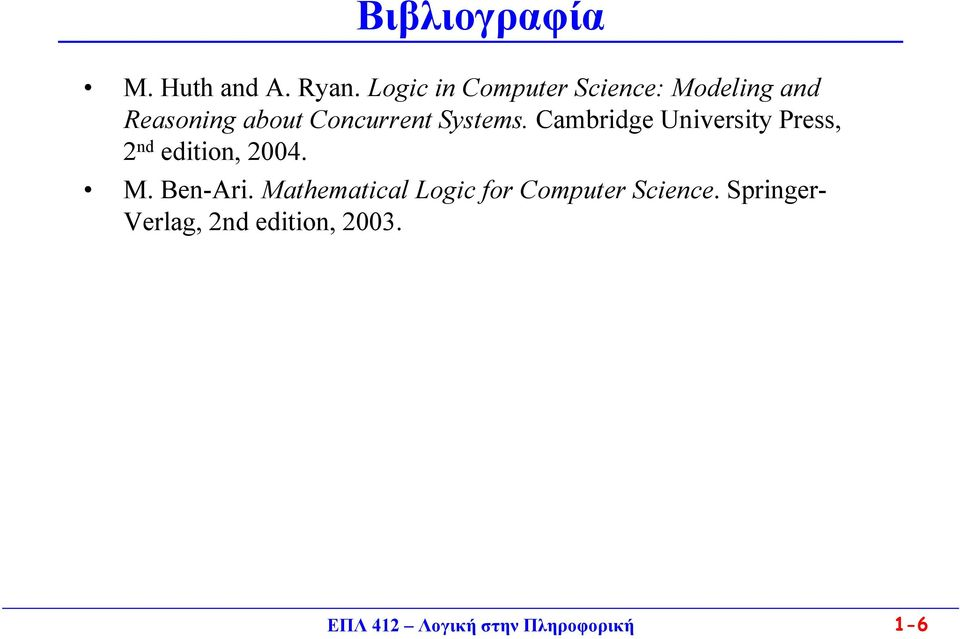 Systems. Cambridge University Press, 2 nd edition, 2004. M. Ben-Ari.