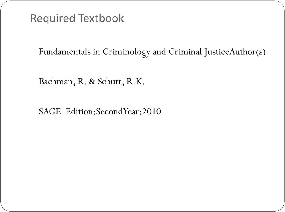 JusticeAuthor(s) Bachman, R.
