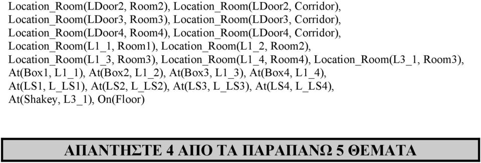 Location_Room(L1_3, Room3), Location_Room(L1_4, Room4), Location_Room(L3_1, Room3), At(Box1, L1_1), At(Box2, L1_2), At(Box3,