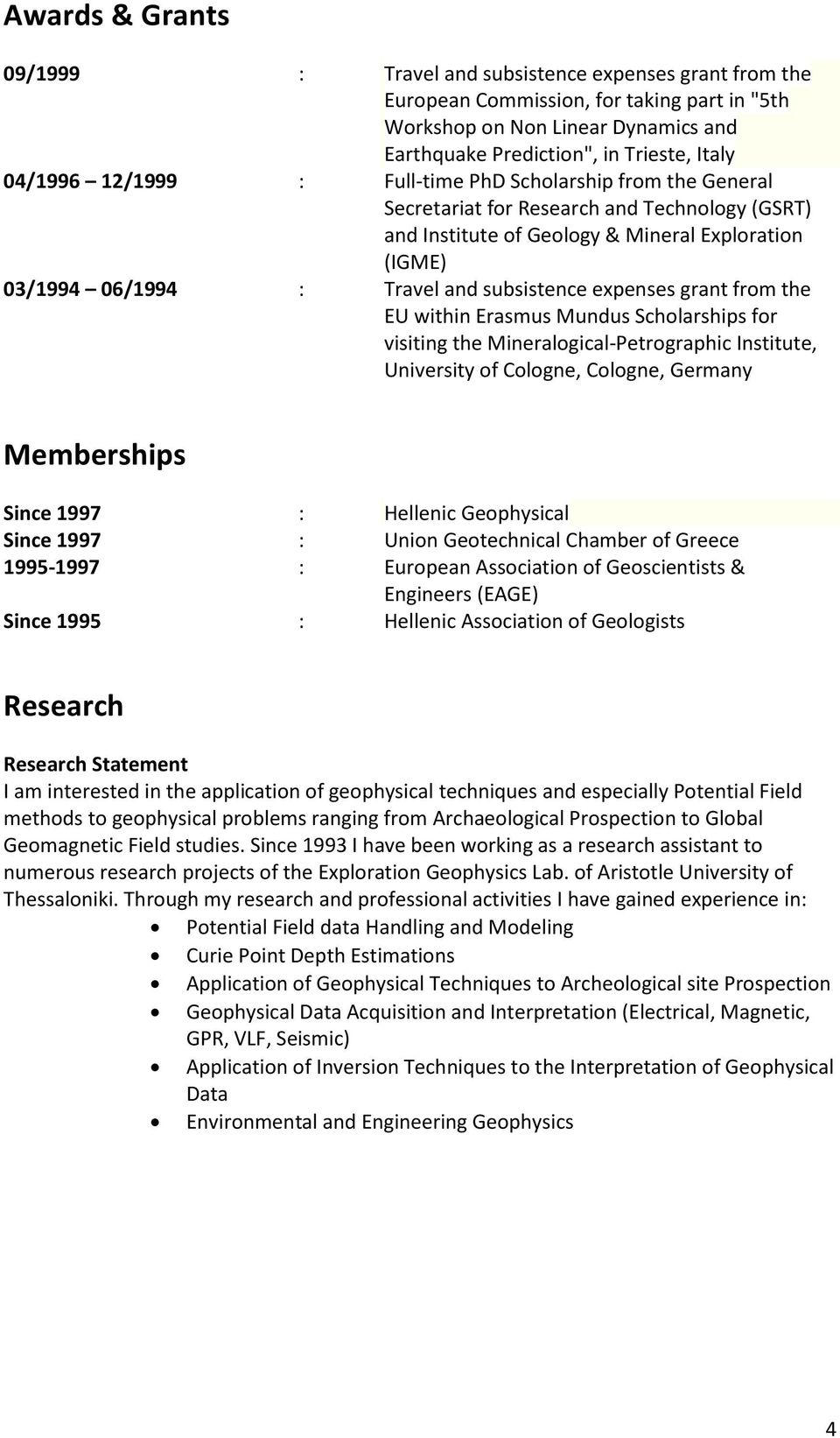 subsistence expenses grant from the EU within Erasmus Mundus Scholarships for visiting the Mineralogical-Petrographic Institute, University of Cologne, Cologne, Germany Memberships Since 1997 :