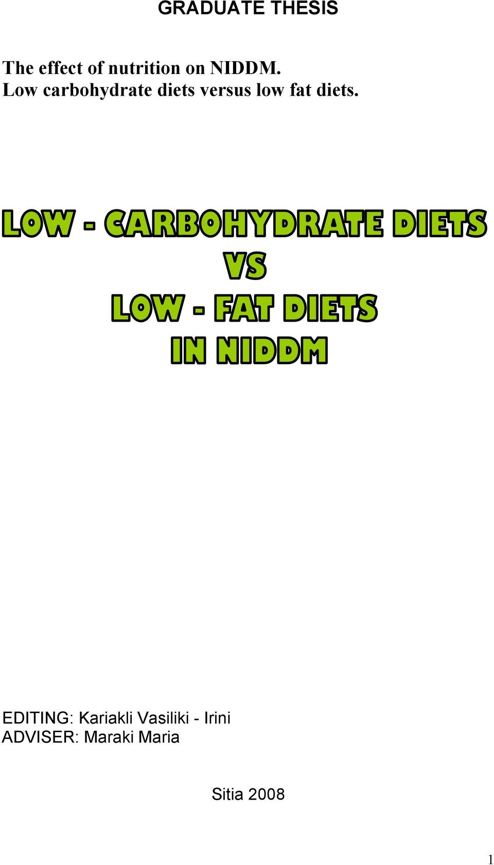 Low carbohydrate diets versus low fat