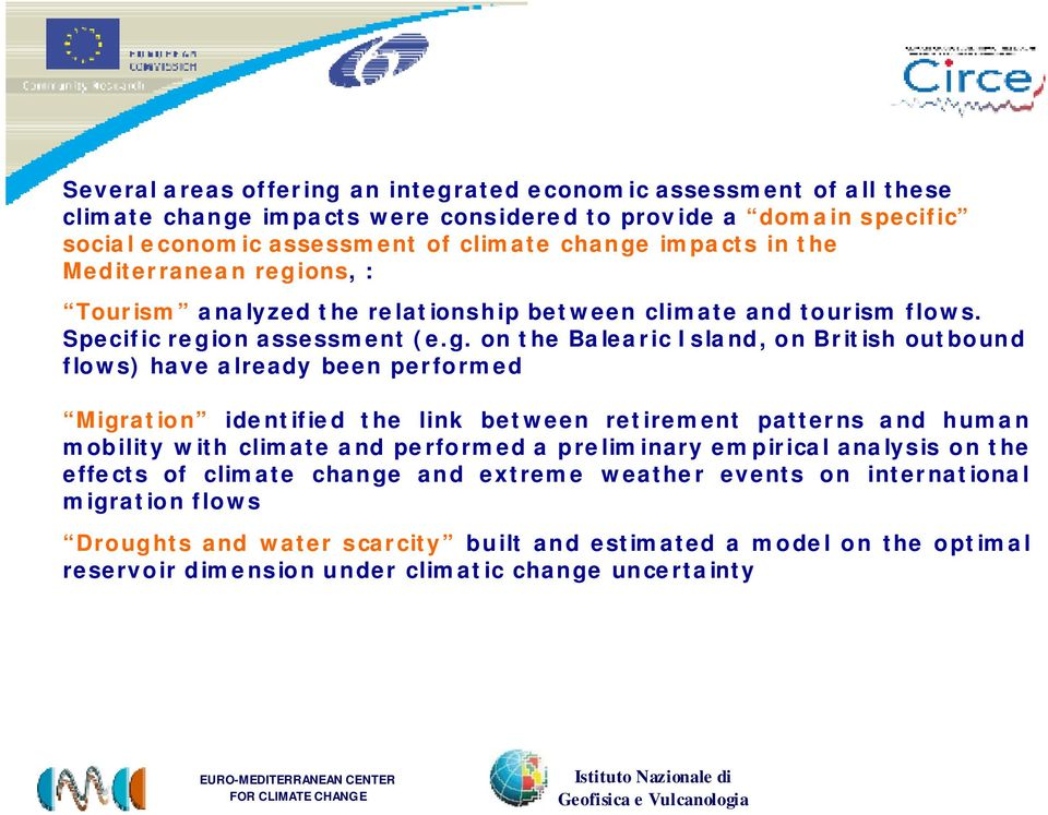 ons, : Tourism analyzed the relationship between climate and tourism flows. Specific regi