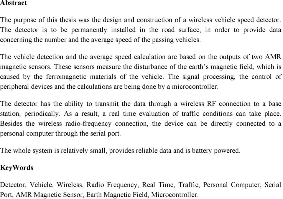 The vehicle detection and the average speed calculation are based on the outputs of two AMR magnetic sensors.