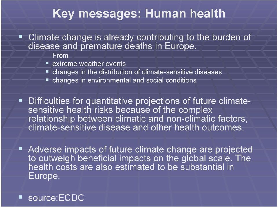 projections of future climatesensitive health risks because of the complex relationship between climatic and non-climatic factors, climate-sensitive disease and