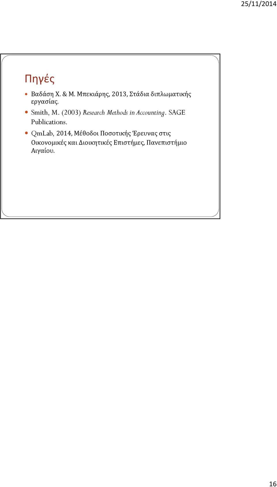 (2003) Research Methods in Accounting. SAGE Publications.