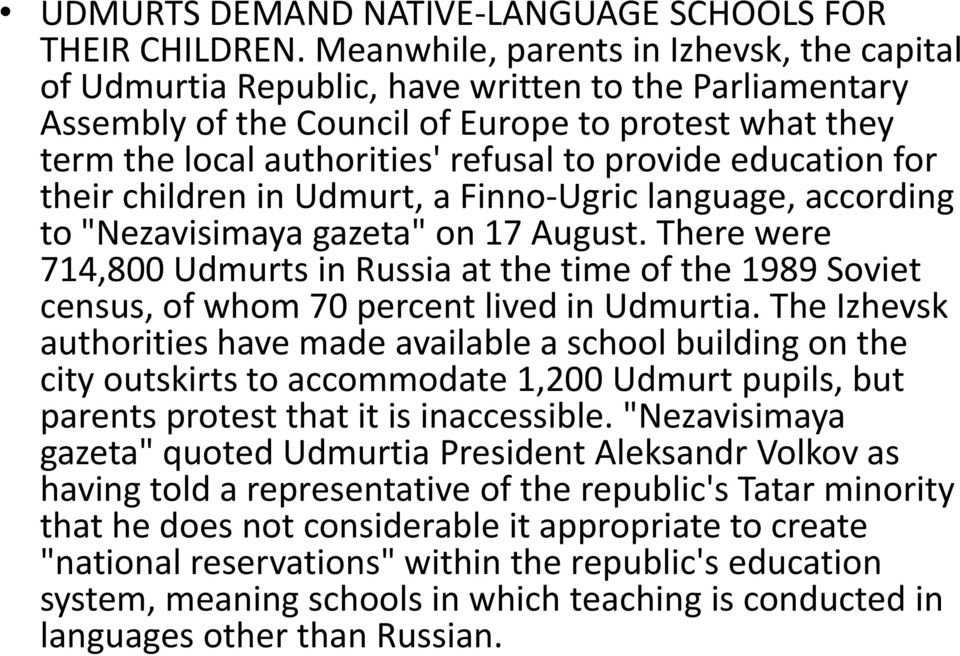 "provide education for their children in Udmurt, a Finno-Ugric language, according to ""Nezavisimaya gazeta"" on 17 August."