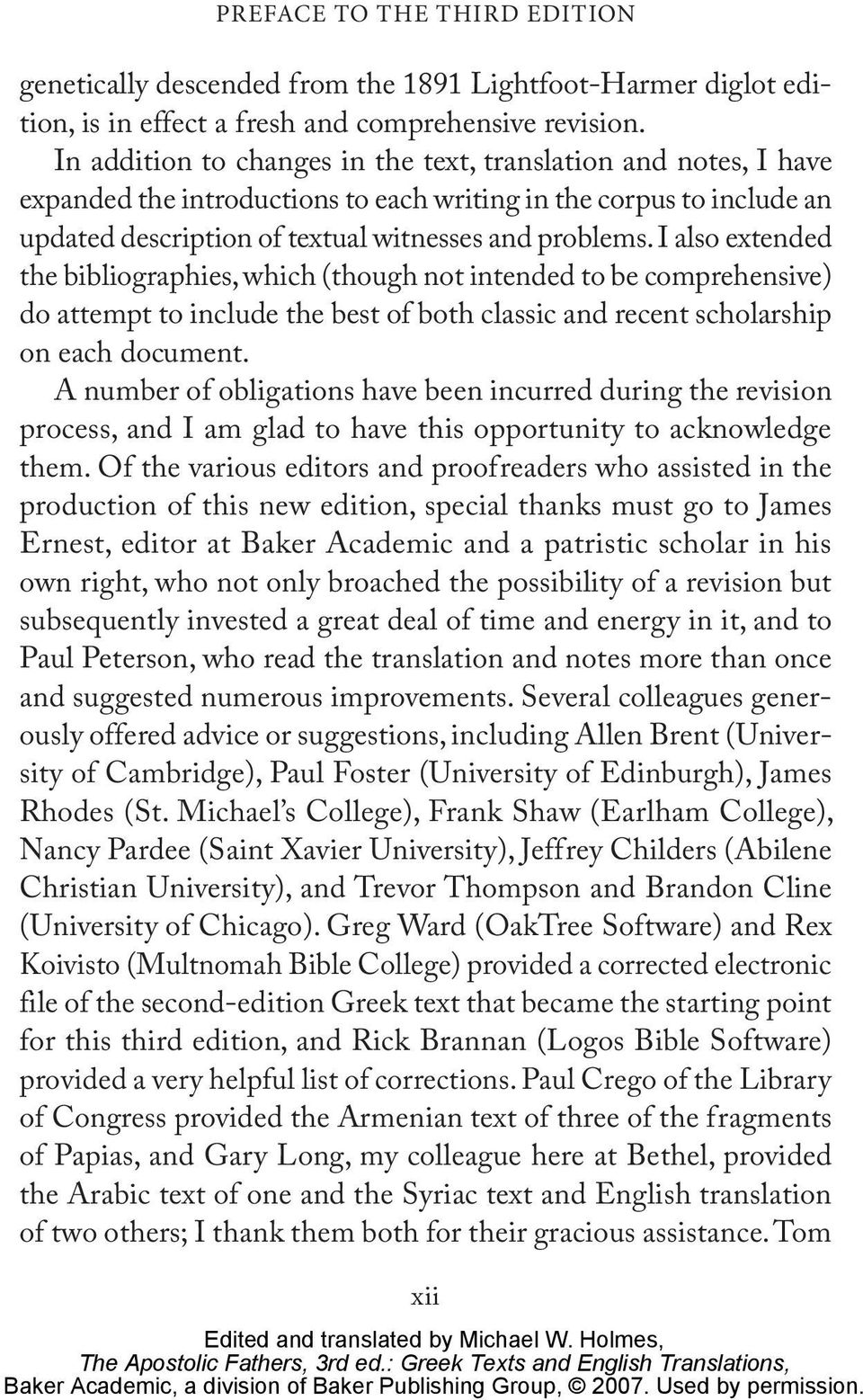 I also extended the bibliographies, which (though not intended to be comprehensive) do attempt to include the best of both classic and recent scholarship on each document.