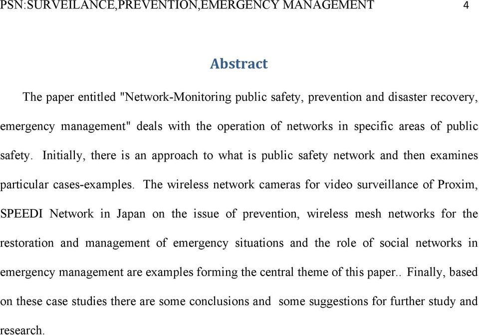 The wireless network cameras for video surveillance of Proxim, SPEEDI Network in Japan on the issue of prevention, wireless mesh networks for the restoration and management of emergency