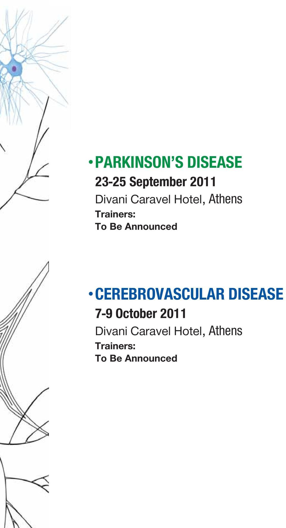 CEREBRΟVASCULAR DISEASE 7-9 October 2011 Divani