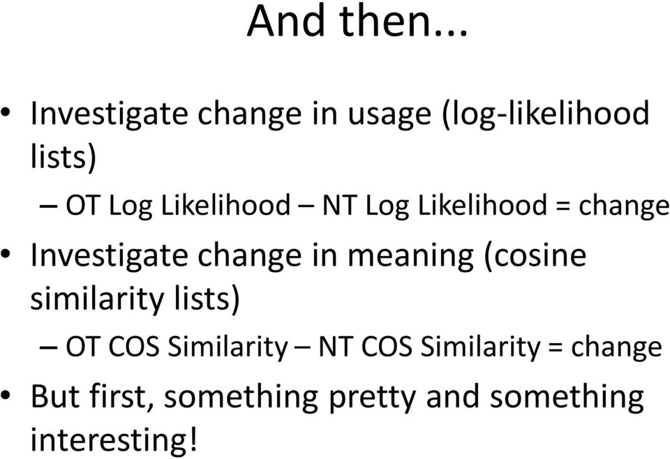 Likelihood NT Log Likelihood = change Investigate change in