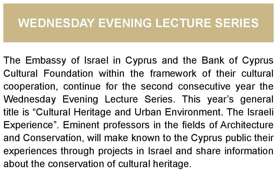 This year s general title is Cultural Heritage and Urban Environment. The Israeli Experience.