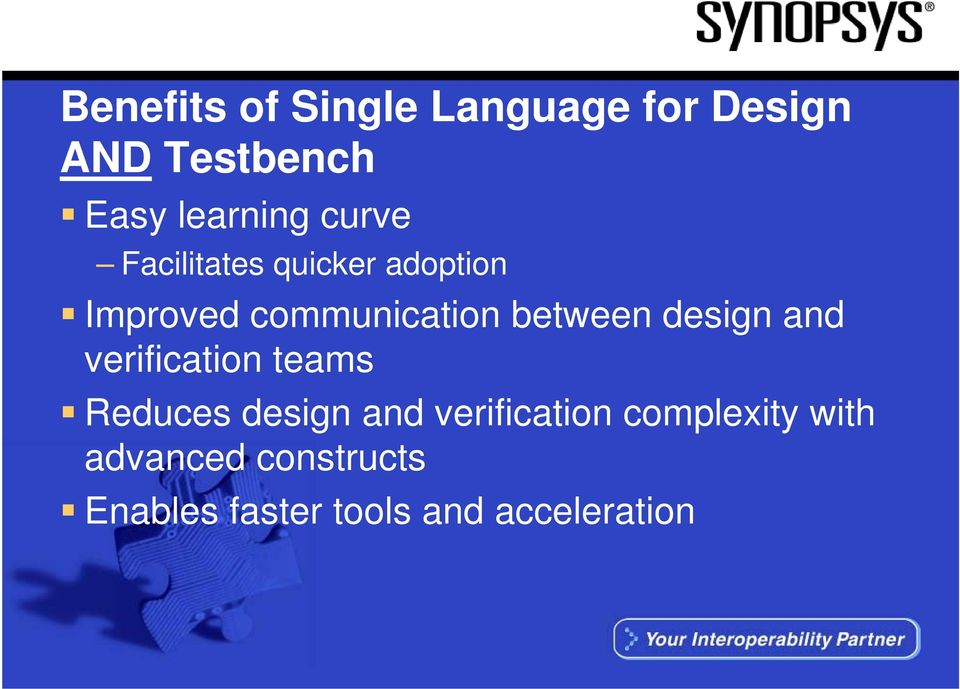 design and verification teams Reduces design and verification
