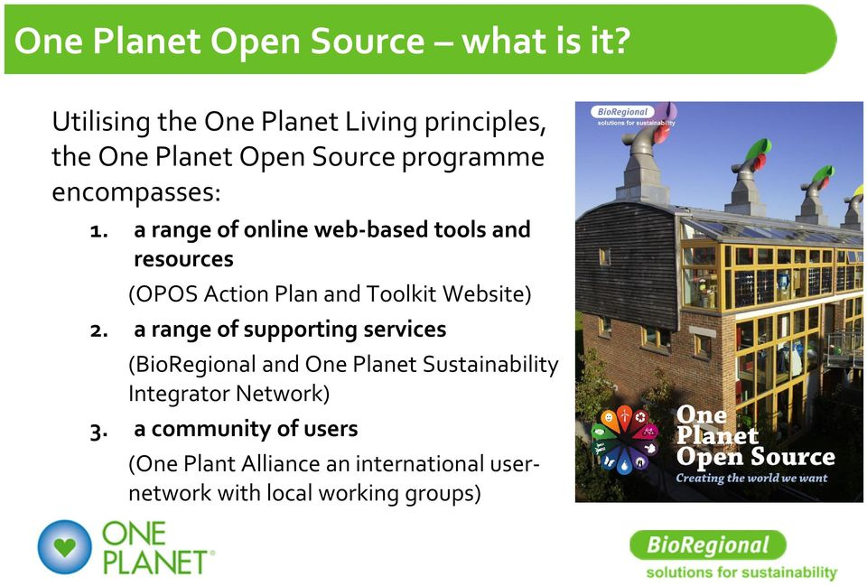 a range of online web-based tools and resources (OPOS Action Plan and Toolkit Website) 2.