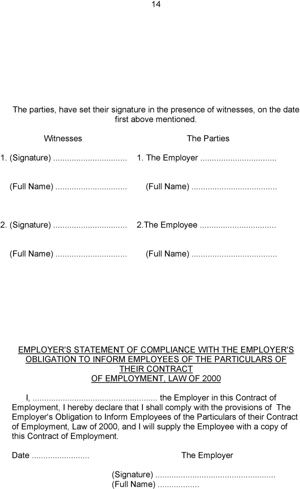 .. (Full Name)... EMPLOYER'S STATEMENT OF COMPLIANCE WITH THE EMPLOYER'S OBLIGATION TO INFORM EMPLOYEES OF THE PARTICULARS OF THEIR CONTRACT OF EMPLOYMENT, LAW OF 2000 I,.