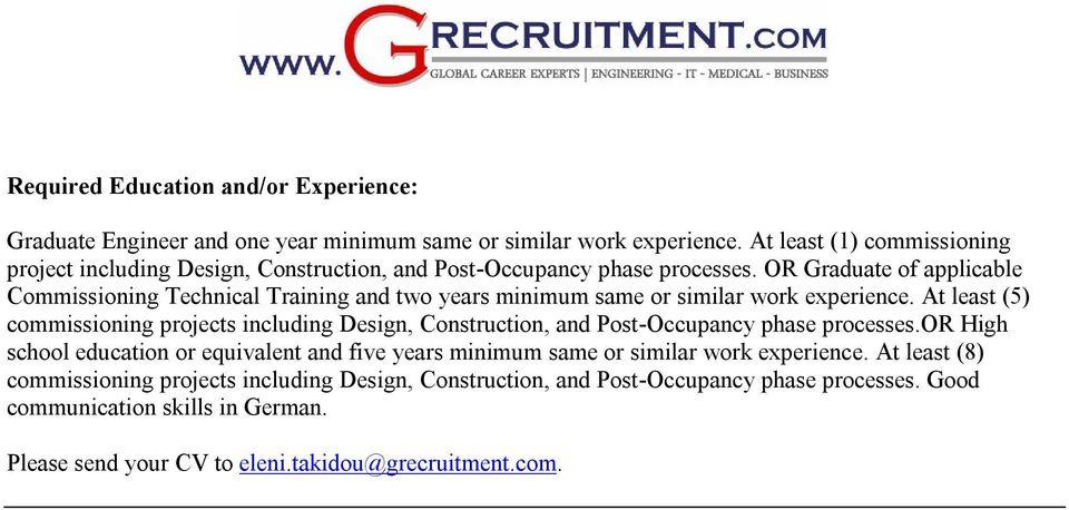 OR Graduate of applicable Commissioning Technical Training and two years minimum same or similar work experience.