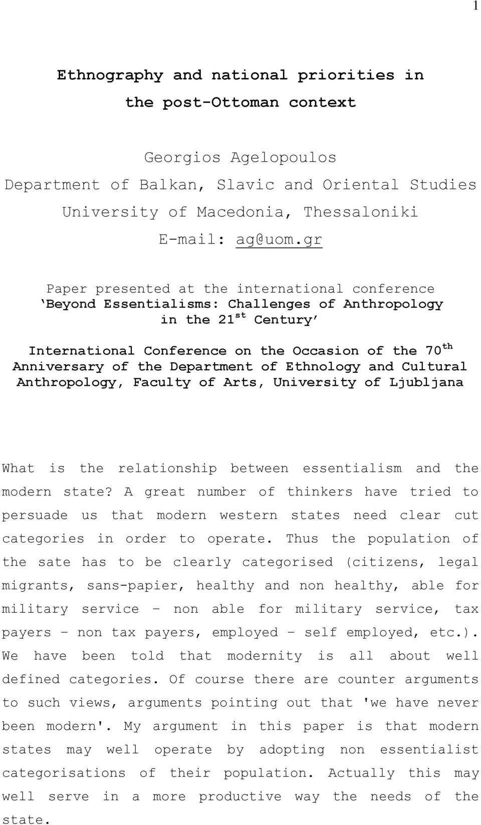 Department of Ethnology and Cultural Anthropology, Faculty of Arts, University of Ljubljana What is the relationship between essentialism and the modern state?
