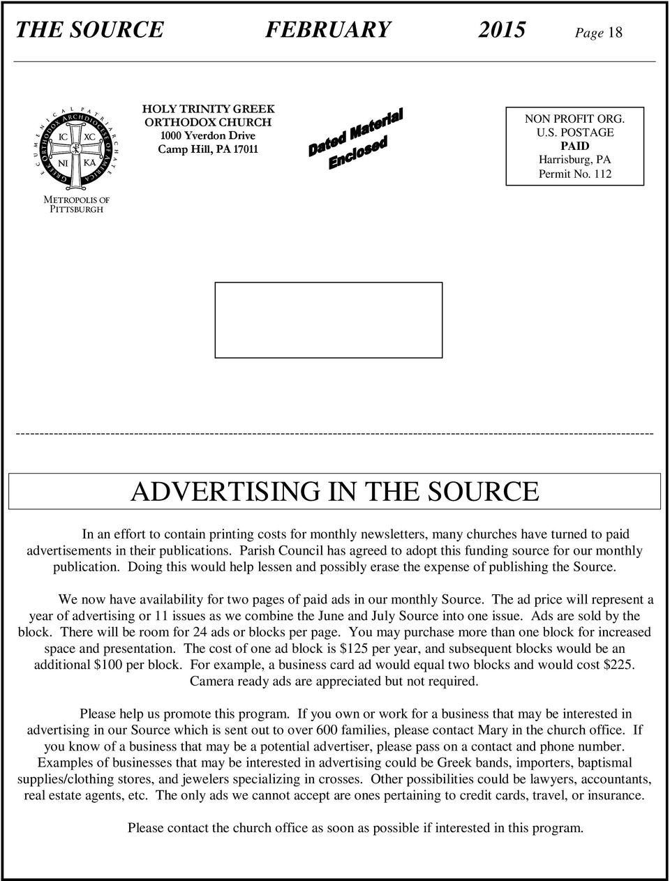 costs for monthly newsletters, many churches have turned to paid advertisements in their publications. Parish Council has agreed to adopt this funding source for our monthly publication.