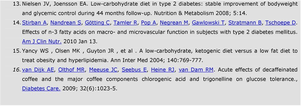 Effects of n-3 fatty acids on macro- and microvascular function in subjects with type 2 diabetes mellitus. Am J Clin Nutr. 2010 Jan 13. 15. Υancy WS, Olsen MK, Guyton JR, et al.