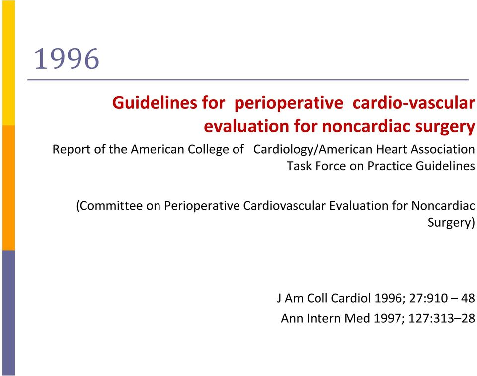 on Practice Guidelines (Committee on Perioperative Cardiovascular Evaluation for