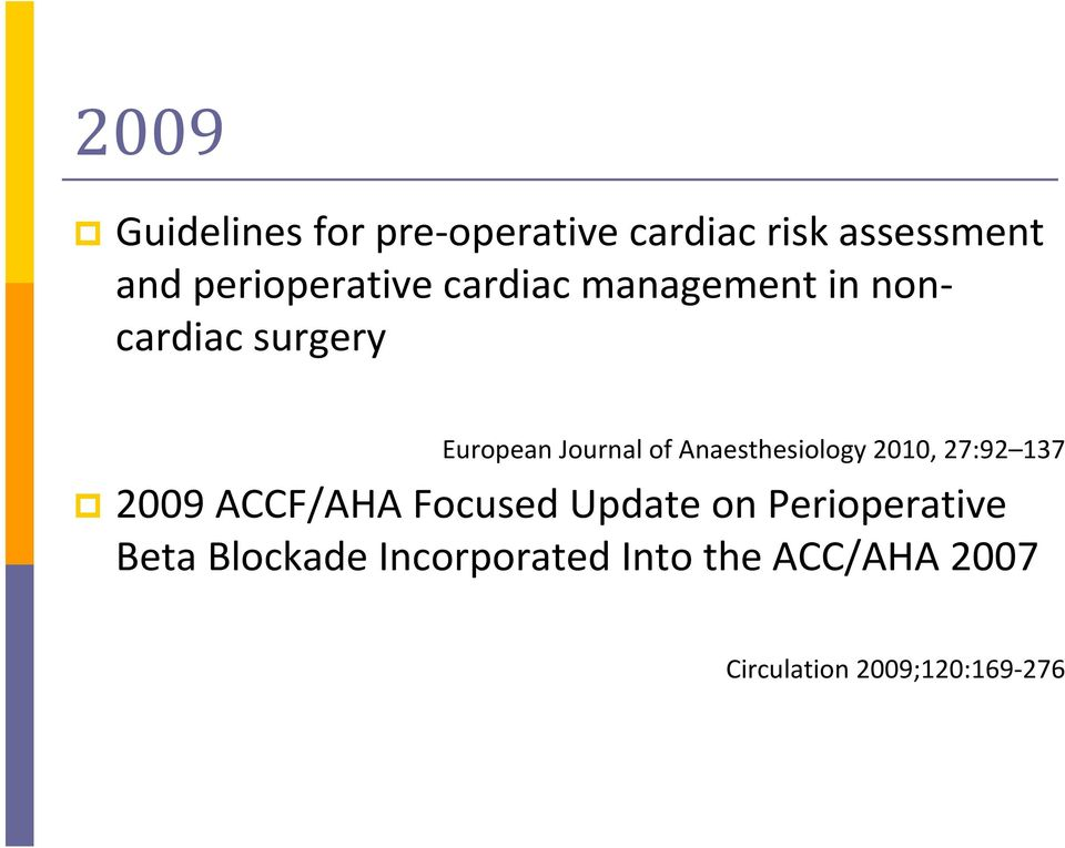 of Anaesthesiology 2010, 27:92 137 2009 ACCF/AHA Focused Update on