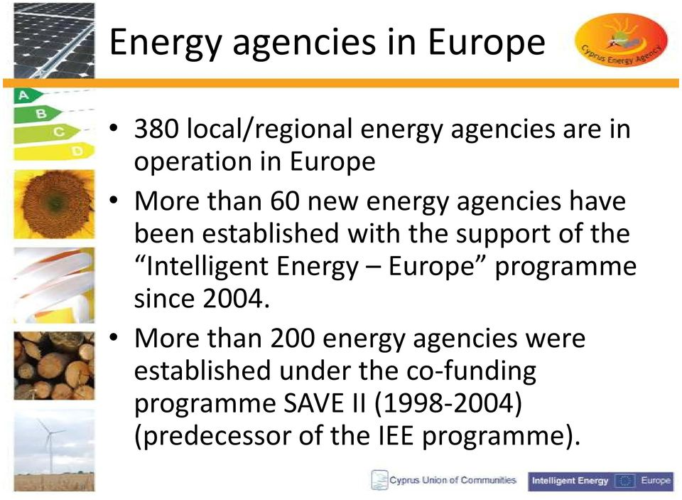 Intelligent Energy Europe programme since 2004.