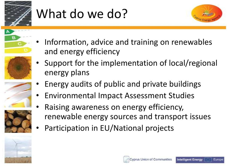 implementation of local/regional energy plans Energy audits of public and private