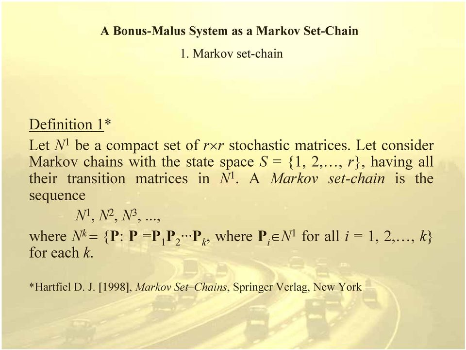 matrices in N 1. A Markov set-chain is the sequence N 1, N 2, N 3,.