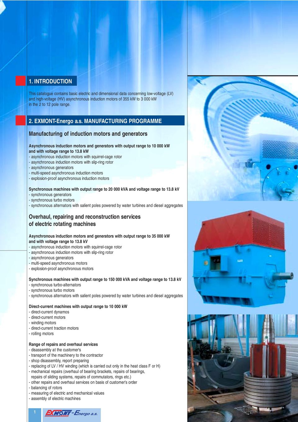 8 kw asynchronous induction motors with squirrelcage rotor asynchronous induction motors with slipring rotor asynchronous generators multispeed asynchronous induction motors explosionproof