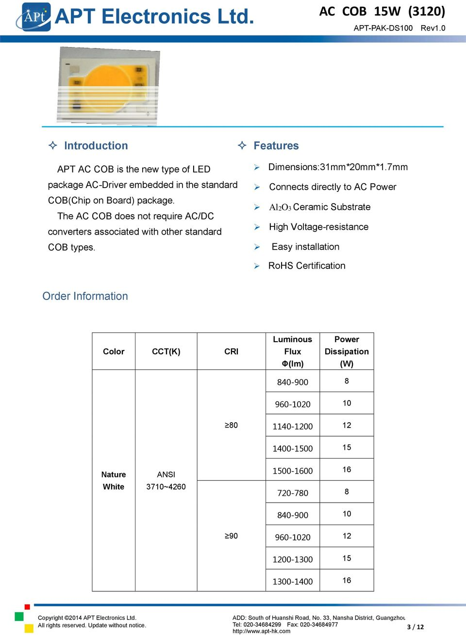 The AC COB does not require AC/DC converters associated with other standard COB types.