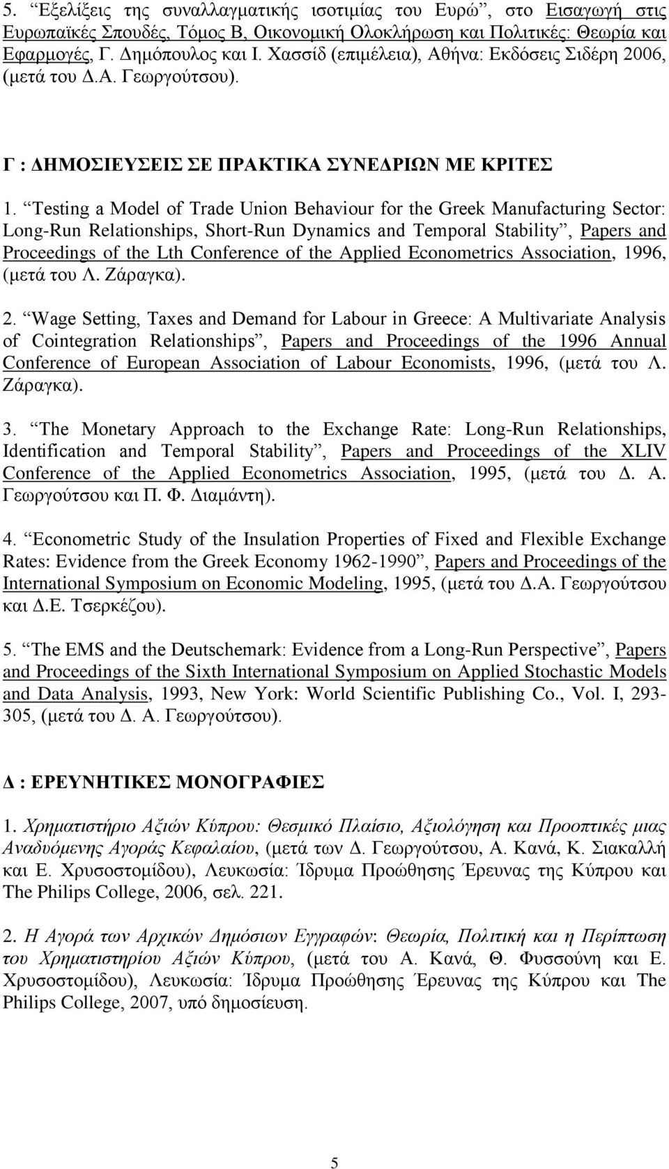 Testing a Model of Trade Union Behaviour for the Greek Manufacturing Sector: Long-Run Relationships, Short-Run Dynamics and Temporal Stability, Papers and Proceedings of the Lth Conference of the