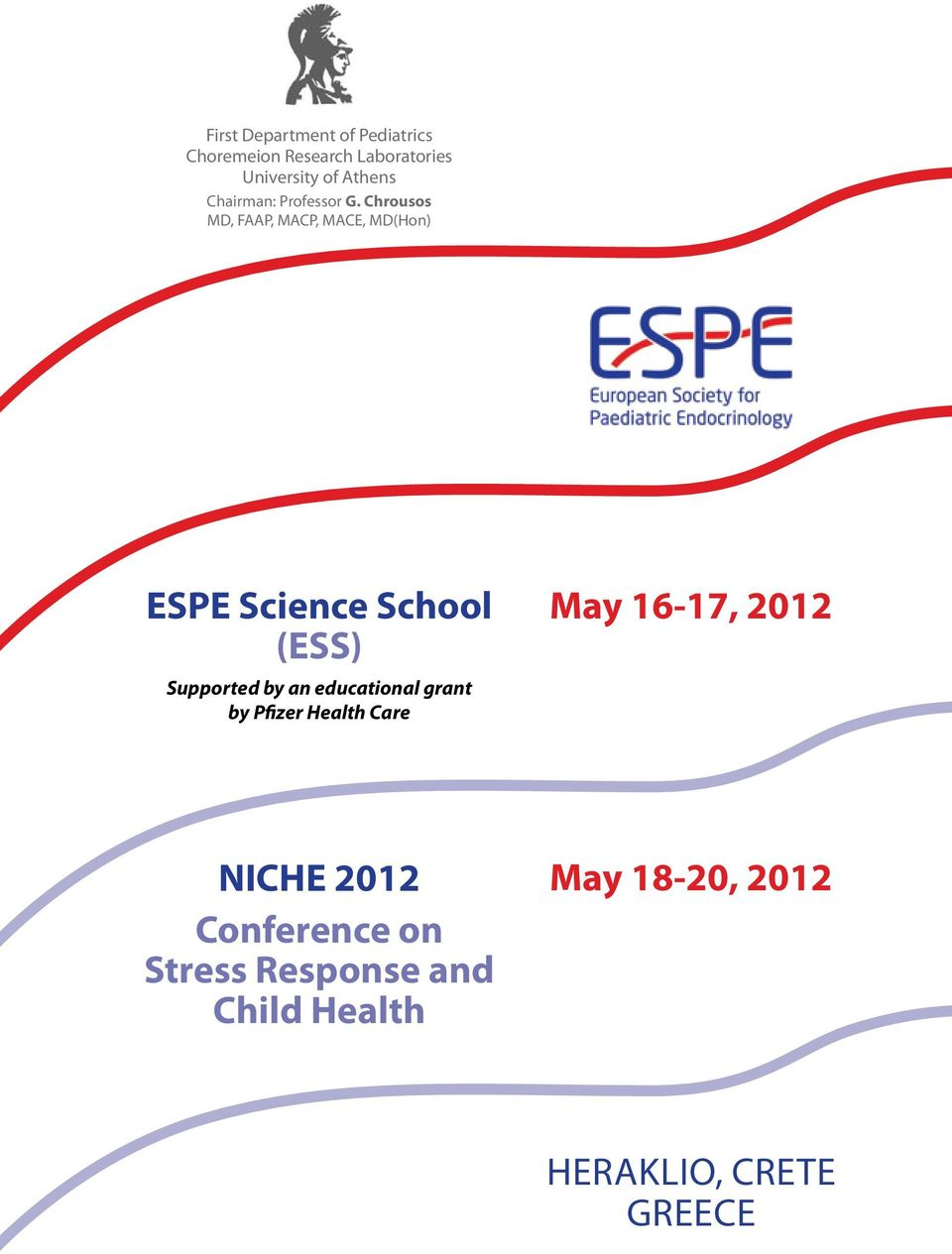 Chrousos MD, FAAP, MACP, MACE, MD(Hon) ESPE Science School (ESS) Supported by an