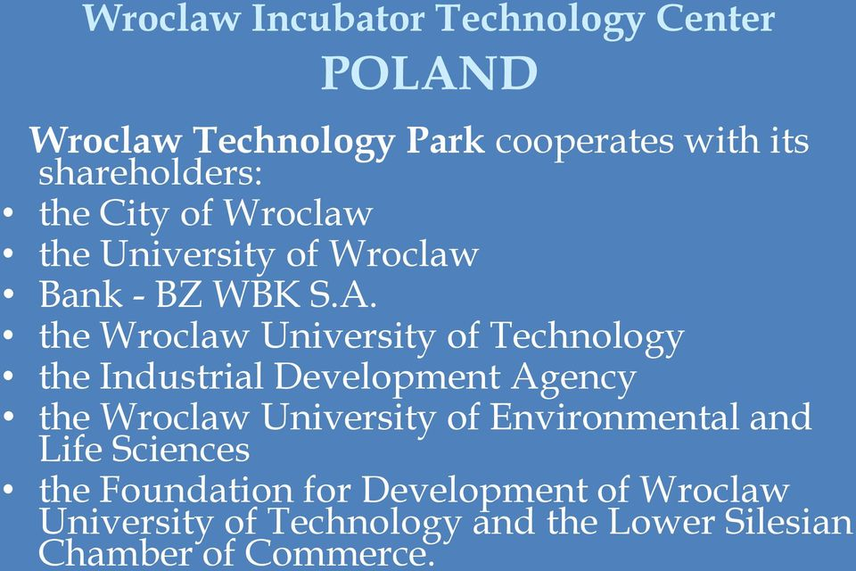 the Wroclaw University of Technology the Industrial Development Agency the Wroclaw University of