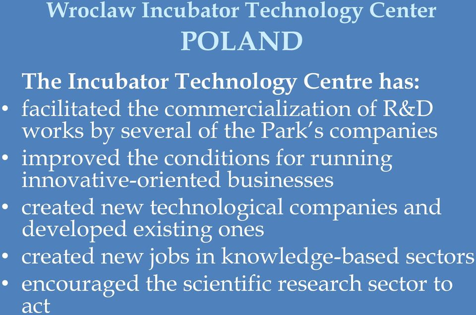 running innovative-oriented businesses created new technological companies and developed