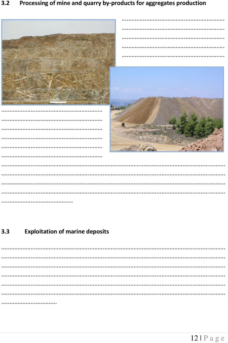 3 Exploitation of marine deposits.