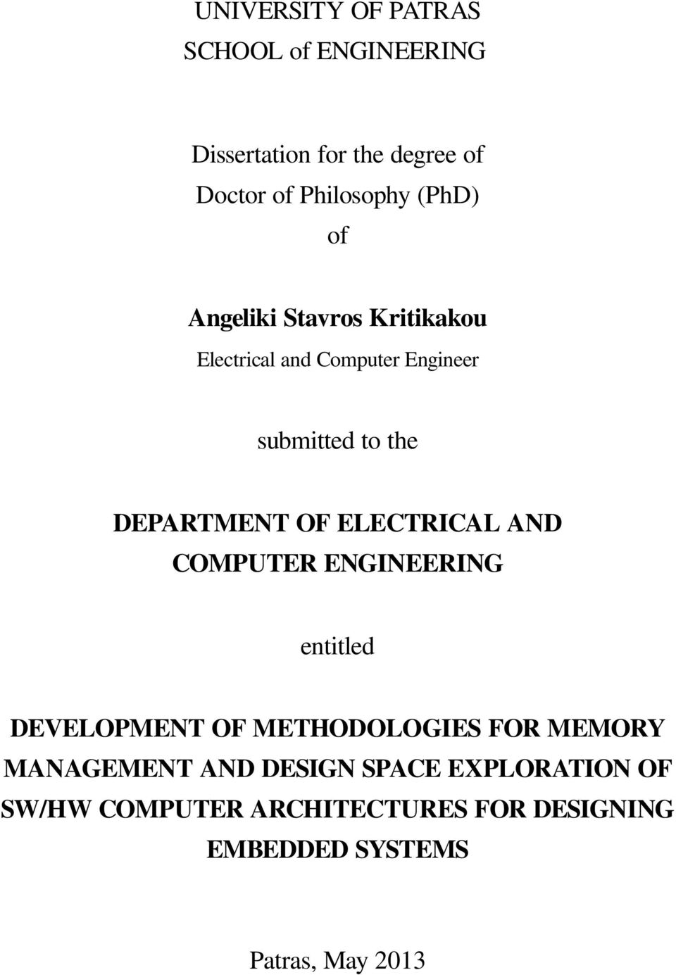 OF ELECTRICAL AND COMPUTER ENGINEERING entitled DEVELOPMENT OF METHODOLOGIES FOR MEMORY MANAGEMENT
