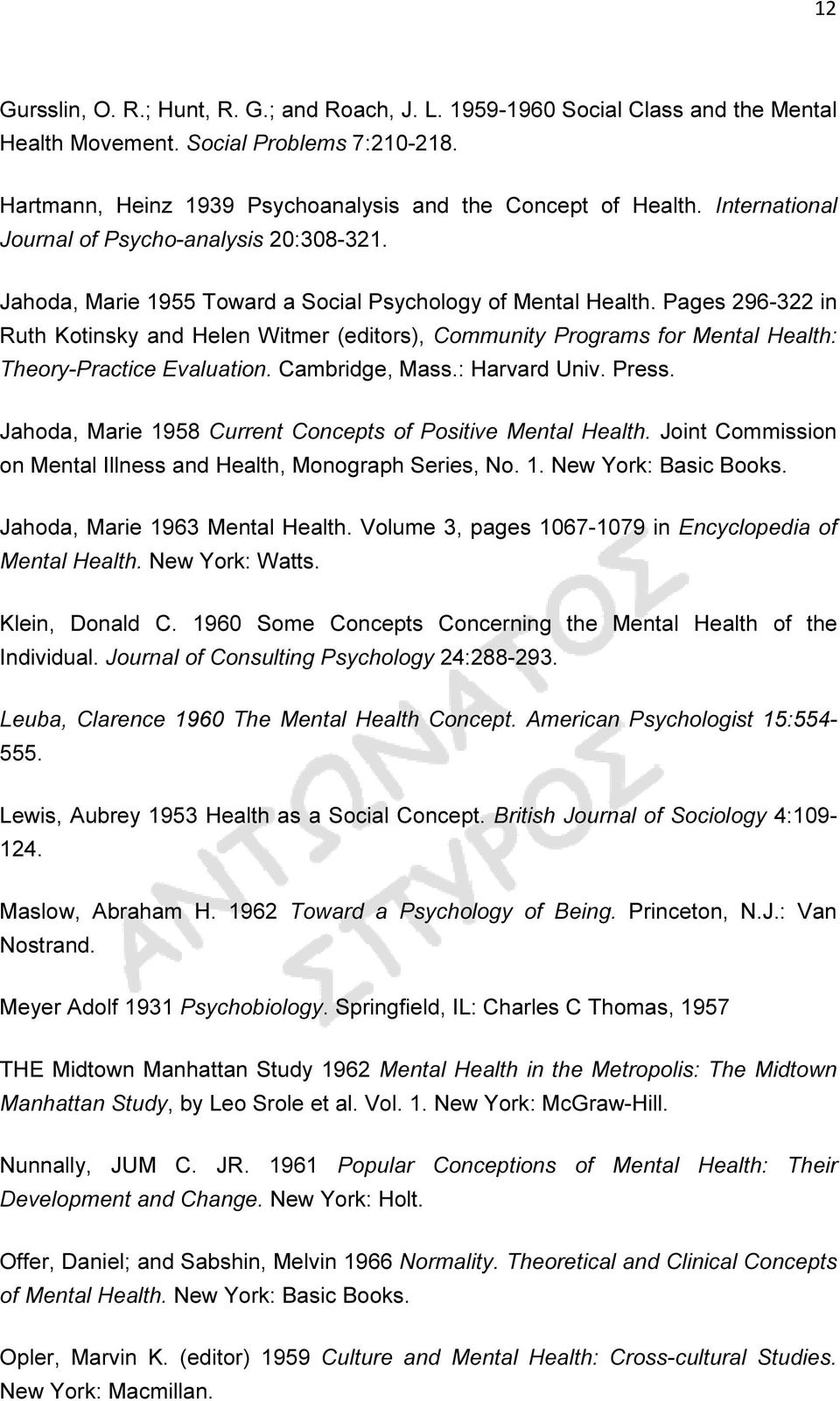 Pages 296-322 in Ruth Kotinsky and Helen Witmer (editors), Community Programs for Mental Health: Theory-Practice Evaluation. Cambridge, Mass.: Harvard Univ. Press.