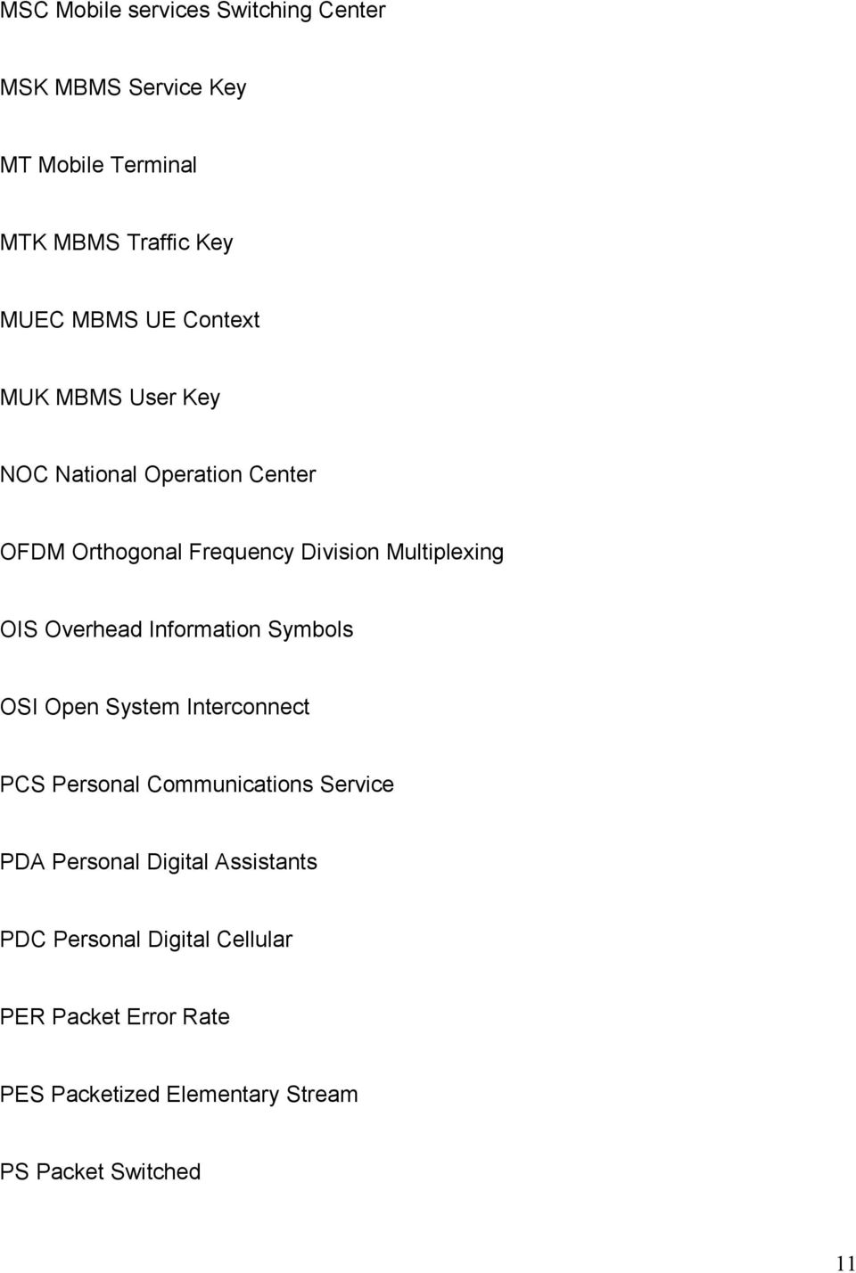 Overhead Information Symbols OSI Open System Interconnect PCS Personal Communications Service PDA Personal