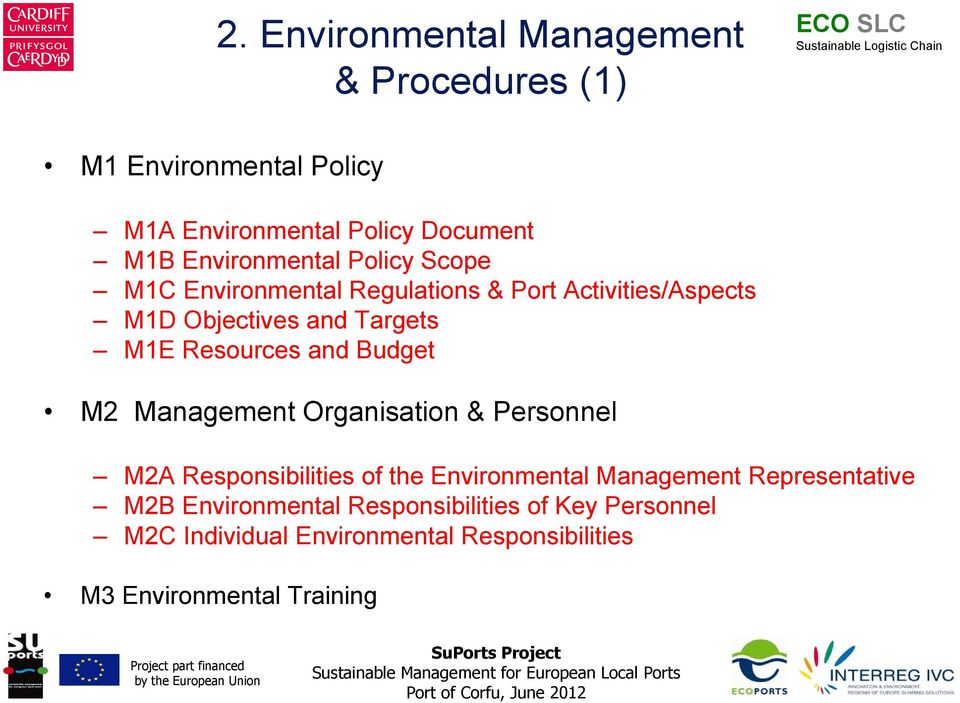 Resources and Budget M2 Management Organisation & Personnel M2A Responsibilities of the Environmental Management