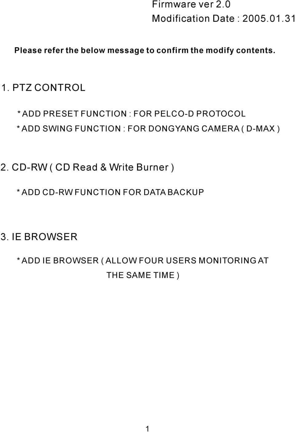PTZ CONTROL * ADD PRESET FUNCTION : FOR PELCO-D PROTOCOL * ADD SWING FUNCTION : FOR DONGYANG