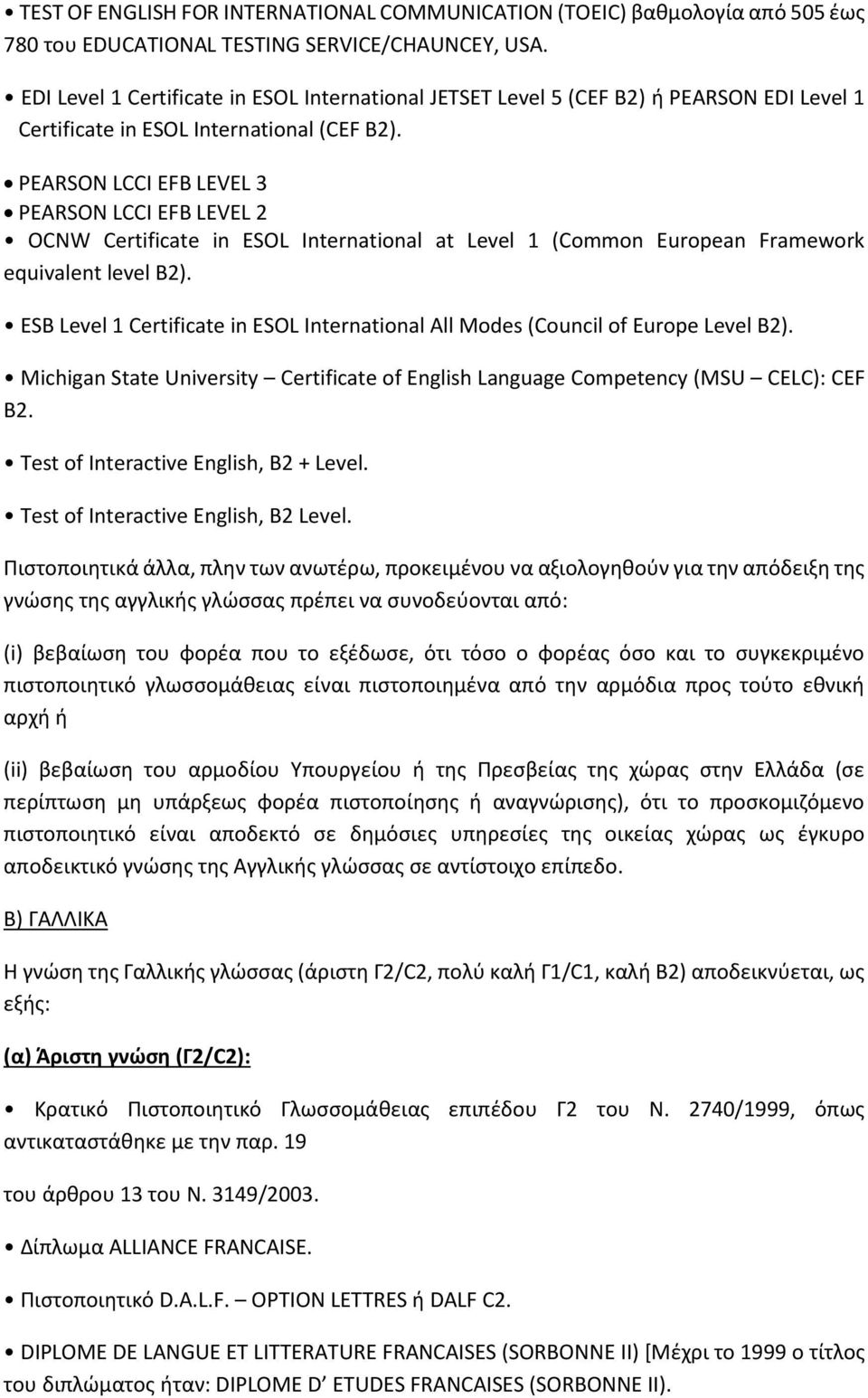 PEARSON LCCI EFB LEVEL 3 PEARSON LCCI EFB LEVEL 2 OCNW Certificate in ESOL International at Level 1 (Common European Framework equivalent level B2).