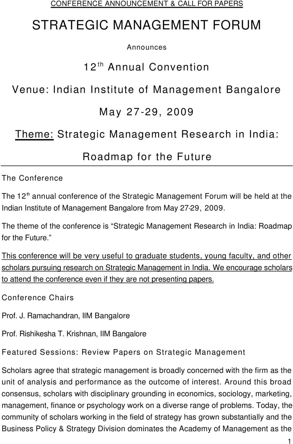 2009. The theme of the conference is Strategic Management Research in India: Roadmap for the Future.